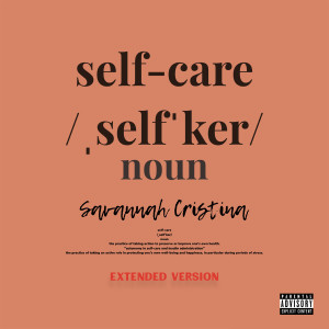 Listen to Self Care (Extended Version) song with lyrics from Savannah Cristina