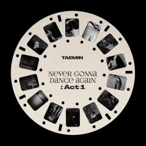 อัลบัม Never Gonna Dance Again : Act 1 - The 3rd Album ศิลปิน TAEMIN