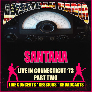 Santana的專輯Live in Connecticut '73 - Part Two