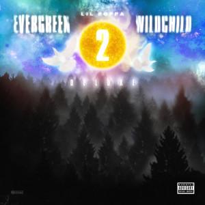 Album Evergreen Wildchild 2 from Lil Poppa