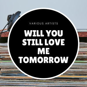 Album Will You Still Love Me Tomorrow from Anita Bryant