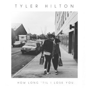 Listen to How Long 'Til I Lose You song with lyrics from Tyler Hilton