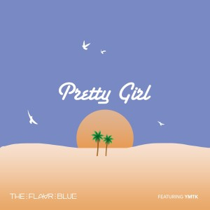 Album Pretty Girl (feat. Ymtk) - Single from The Flavr Blue