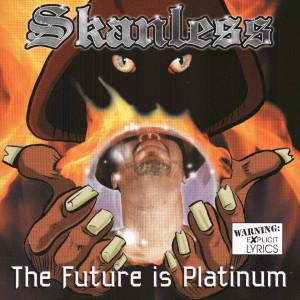 Album The Future is Platinum from Skanless
