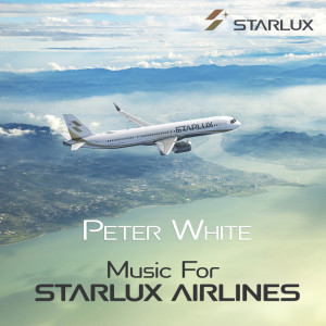 Album Music for STARLUX Airlines from Peter White