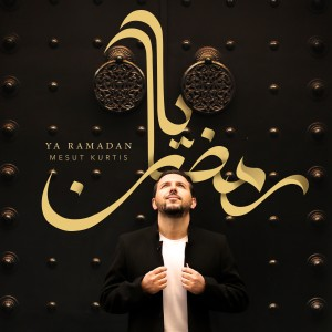 Ya Ramadan dari Mesut Kurtis