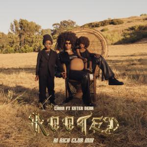 Ciara的專輯Rooted (feat. Ester Dean) (Al Rich Club Mix)