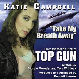 收聽Katie Campbell的Top Gun - Take My Breath Away歌詞歌曲