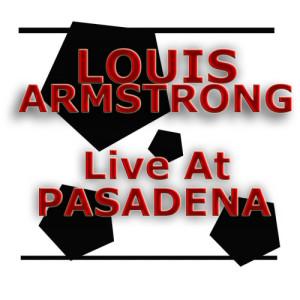 Louis Armstrong的專輯Live At Pasadena