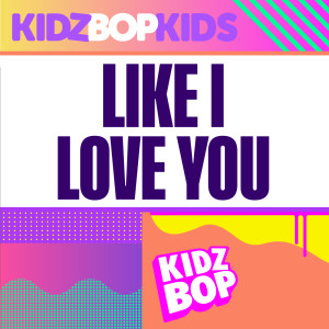 Album Like I Love You (German Version) from Kidz Bop Kids