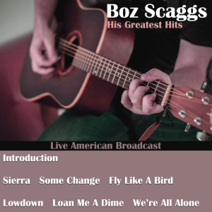 Boz Scaggs的專輯His Greatest Hits (Live)