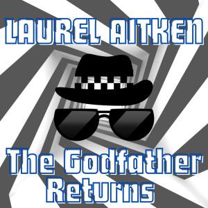 Album The Godfather Returns from Laurel Aitken
