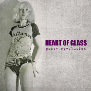 Album Heart Of Glass from Pussy Revolution