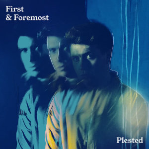 Album First & Foremost from Plested