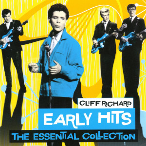 Cliff Richard的專輯Early Hits - The Essential Collection