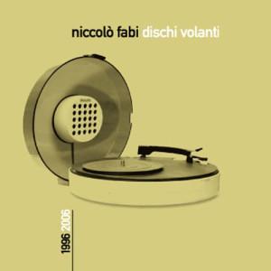 Album Dischi Volanti 1996-2006 from Niccol Fabi