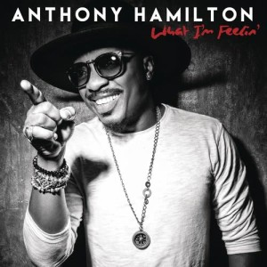 Album What I'm Feelin' from Anthony Hamilton