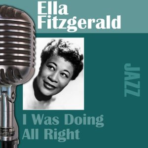 Ella Fitzgerald的專輯I Was Doing All Right