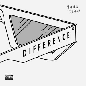 Album Difference (Explicit) from Yung Pinch