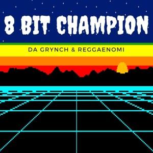 Album 8 Bit Champion from Da Grynch