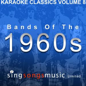 Album Karaoke Classics Volume 8 - Bands Of The 1960s from 1960s Karaoke Band