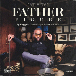 Listen to Father Figure Ft Reason, Kid X & Germini Major song with lyrics from Dj Kaygo