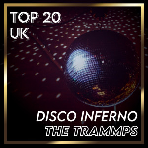 Album Disco Inferno (UK Chart Top 40 - No. 16) from The Trammps
