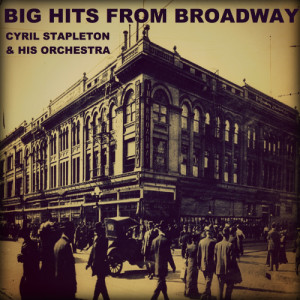 Album Big Hits from Broadway from Cyril Stapleton