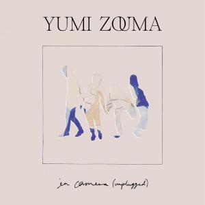 Album In Camera (Unplugged) from Yumi Zouma