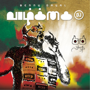 Vaazhkai DJ 2012 Benny Dayal
