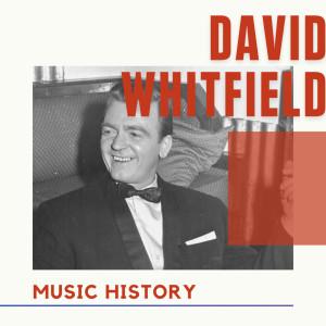 Album David Whitfield - Music History from DAVID WHITFIELD