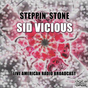 Album Steppin' Stone (Live) from Sid Vicious