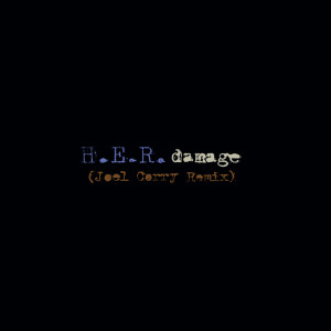 Album Damage (Joel Corry Remix) from H.E.R.