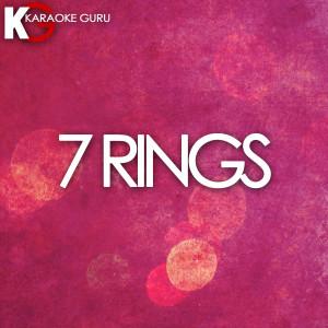 Karaoke Guru的專輯7 Rings (Originally Performed by Ariana Grande)
