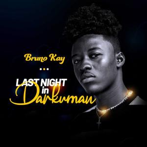 Album Last Night in Darkuman (Explicit) from Bruno Kay