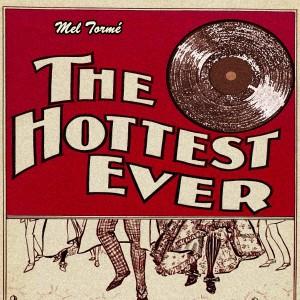 Mel Tormé的專輯The Hottest Ever