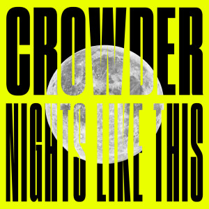Album Nights Like This from Crowder