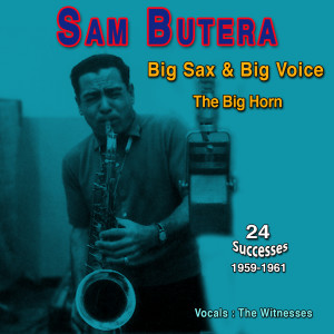 Album Sam Butera - Big Sax & Big Voice from Sam Butera