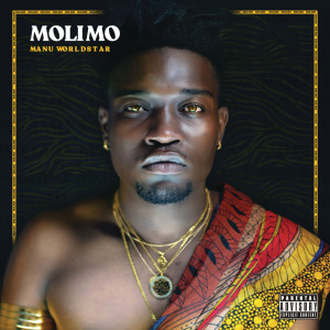 Listen to Molimo song with lyrics from Manu WorldStar