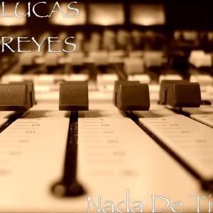 Album Nada de Ti from Lucas Reyes