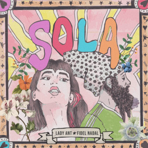 Album Sola (Explicit) from Fidel Nadal