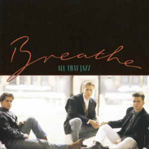 All That Jazz 1988 Breathe(呼吸合唱團)