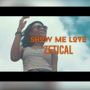 Album Show Me Love from Zetical