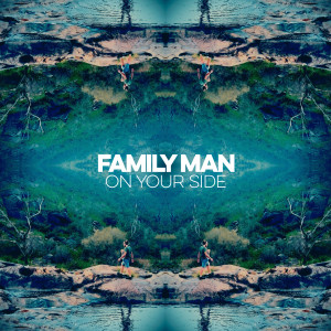 Album On Your Side from Family Man