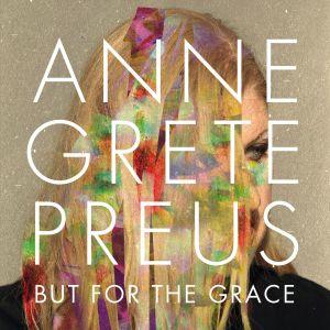 Anne Grete Preus的專輯But for the grace
