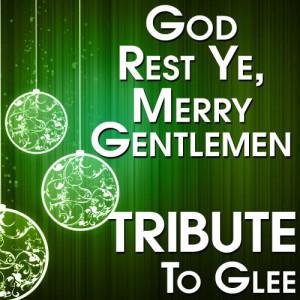 The Hit Crew的專輯God Rest Ye, Merry Gentlemen (Tribute to Glee)