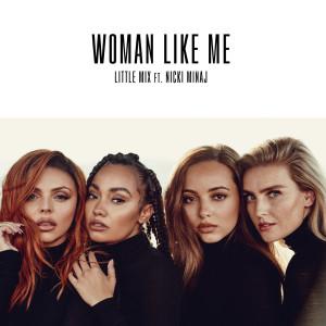 Woman Like Me 2018 Little Mix; Nicki Minaj