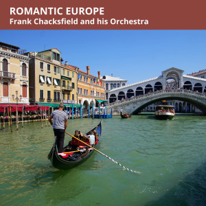 Album Romantic Europe from Frank Chacksfield And His Orchestra