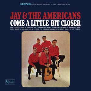 Jay & The Americans的專輯Come A Little Bit Closer