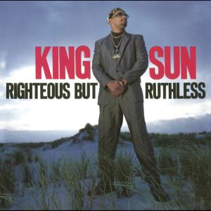 Album Righteous but Ruthless from King Sun